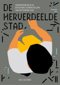 De herverdeelde stad – Verandering in de bevolkingssamenstelling van Rotterdam zuid