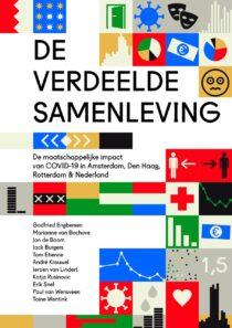 De verdeelde samenleving – De maatschappelijke impact van COVID-19 in Amsterdam, Den Haag, Rotterdam & Nederland